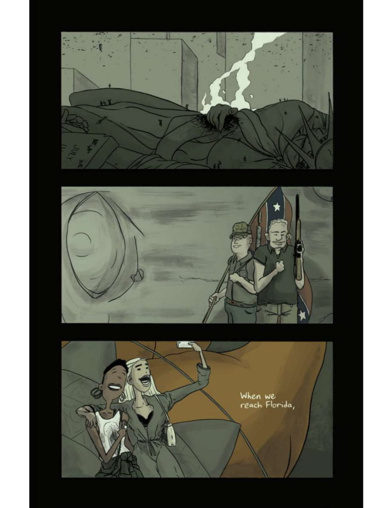 """Page 5: Panel Twelve: Smoke coming off of the Statue of Liberty with people walking over her. Panel Thirteen: On left, close up on the Statue of Liberty's eye. On the right, two men with shot guns stand. One is holding the confederate flag. Panel Fourteen: Two women taking a selfie in front of the fallen torch. Panel reads, """"When we reach Florida,"""""""