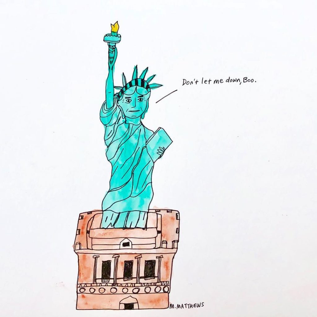 """Image Description for """"Liberty"""" by Mary Matthews  One page comic Water color  Statue of Liberty standing on a building that looks to be a government building of some sort, saying, """"Don't let me down, Boo."""""""